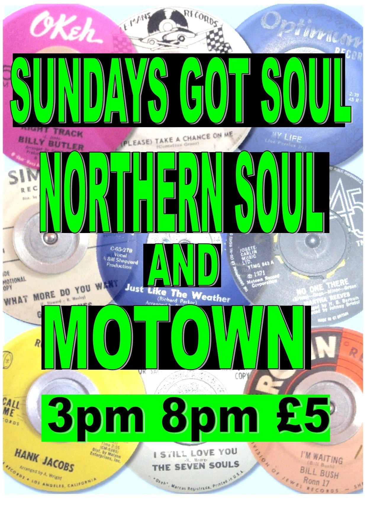 Sundays Got Soul Northern Soul  Motown Afternoon flyer
