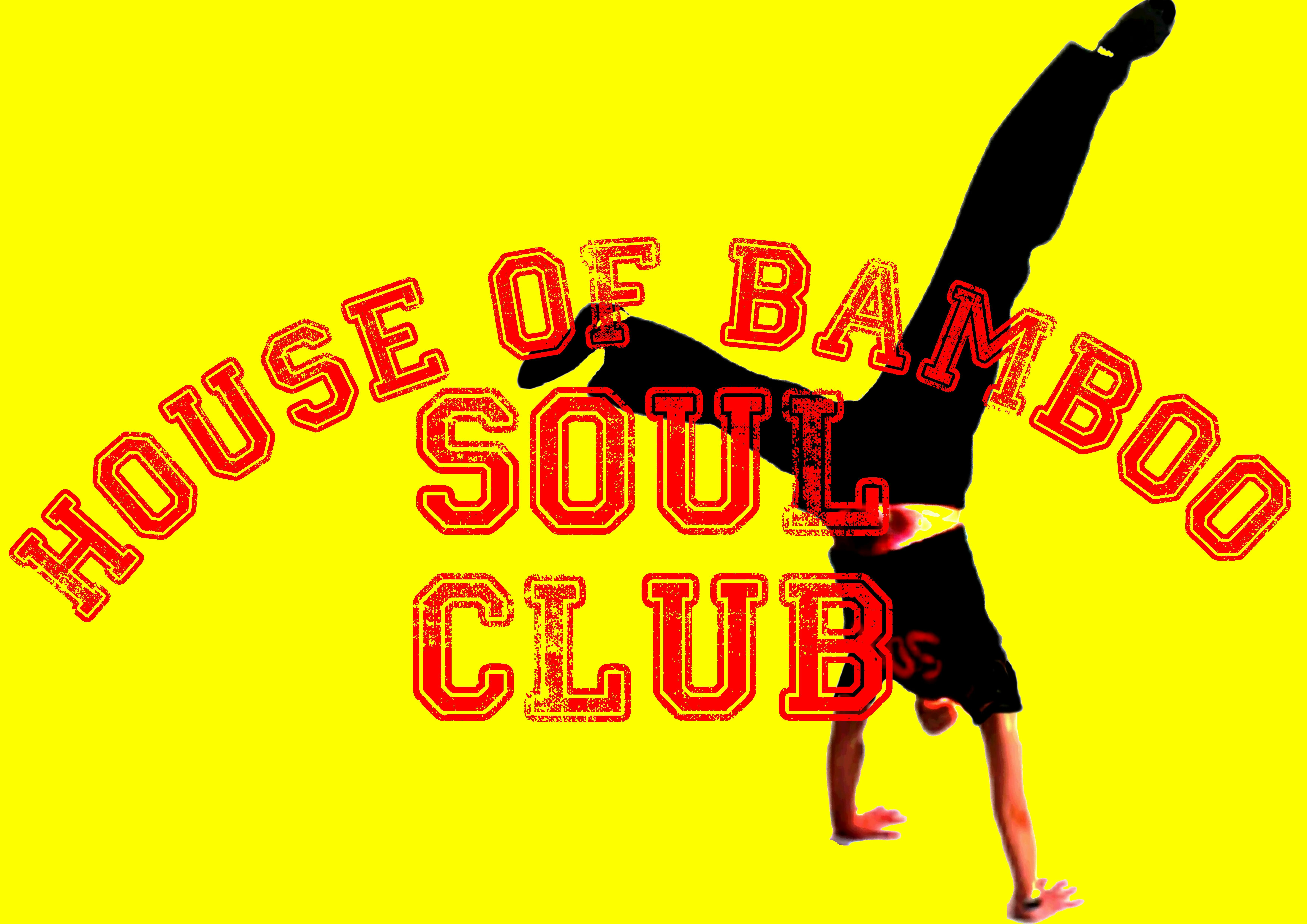 House Of Bamboo Soul Club flyer