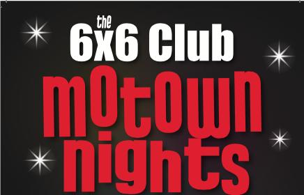 The 6x6 Club Motown Nights flyer